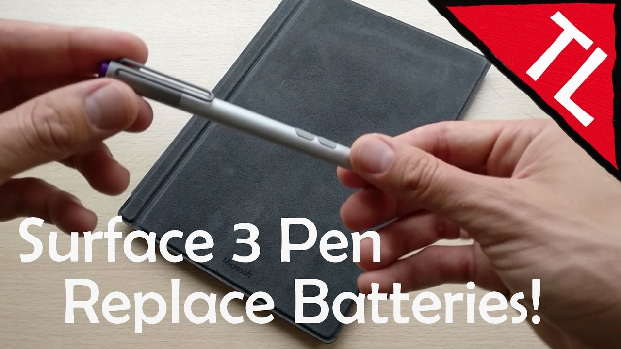 Surface 3 Pen How To Replace Batteries Youtube