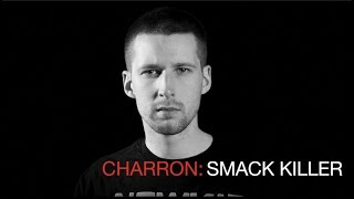 CHARRON: SMACK KILLER (MINI DOCUMENTARY)