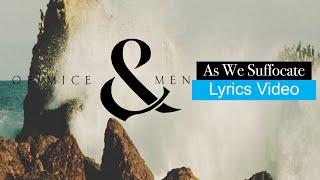 Of Mice & Men - As We Suffocate (Lyrics Video in HD)
