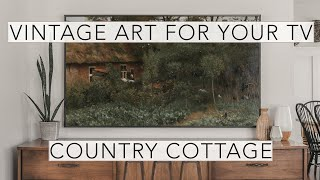 Country Cottage | Vintage Art Slideshow for your TV | 1hr of 4K HD Paintings