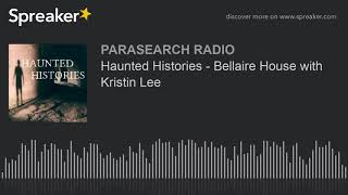 Haunted Histories - Bellaire House with Kristin Lee