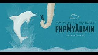 How To Install and Secure phpMyAdmin on Ubuntu 16.04 And Ubuntu 16.10