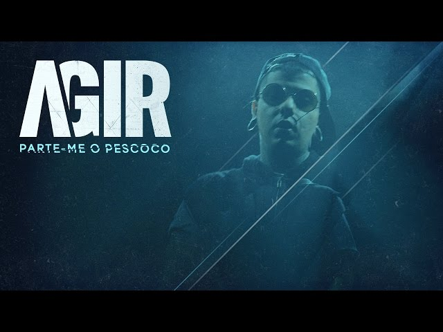 AGIR - Parte-me o Pescoço ( Video Oficial ) 2015