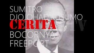 Download SUMITRO DJOJOHADIKUSUMO bapaknya PRABOWO cerita BOCORNYA FREEPORT