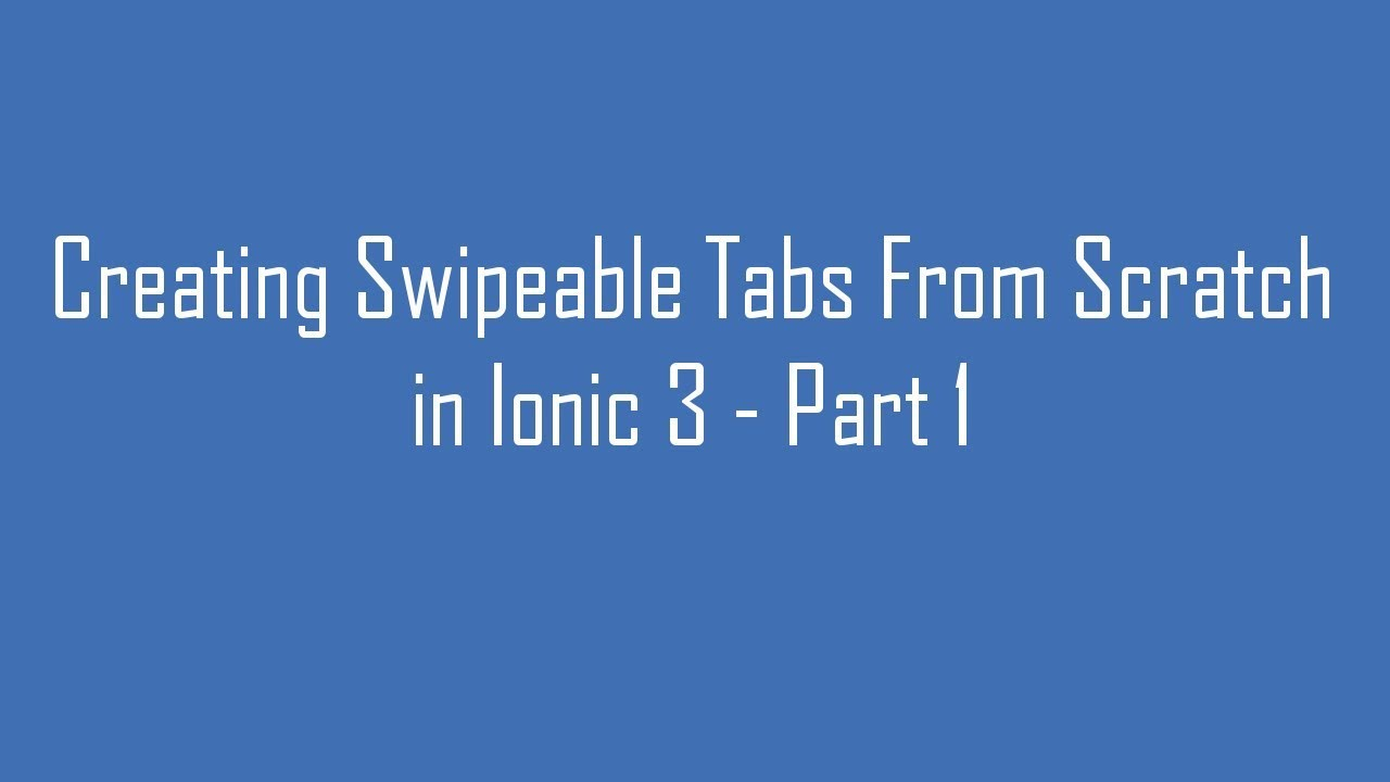 Creating Swipeable Tabs From Scratch in Ionic 3 - Part 1
