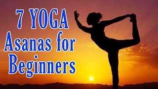 Yoga - 7 Yoga Asanas for Beginners - Beginners Yoga to Relief Stress, Anxiety and Weight Loss