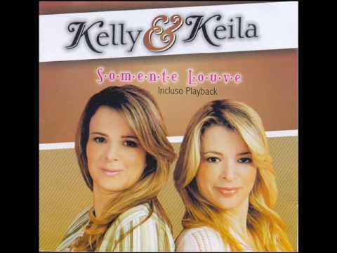kelly & Keila - Somente Louve