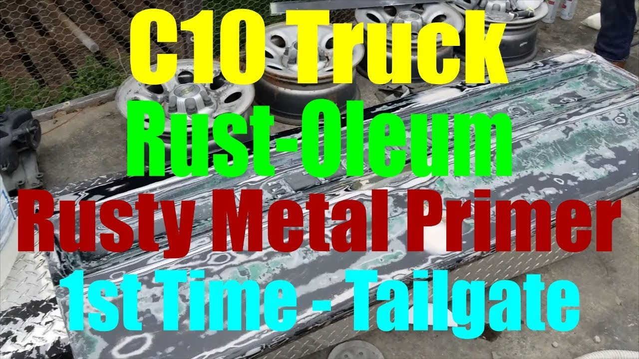 Chevrolet C10 Pickup Trying Rustoleum Rusty Metal Primer On Tailgate Youtube