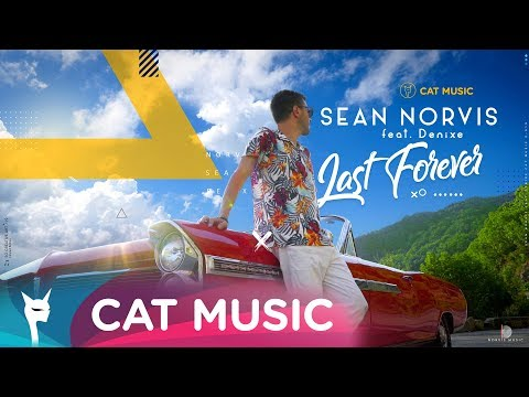 Sean Norvis feat. Denixe - Last forever (Official Video)