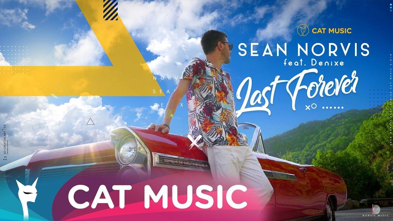 Sean Norvis feat. Denixe - Last forever (Official Video)
