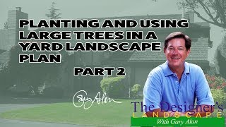 Gambar cover How to design and install a landscape plan with Large Trees Pt 2
