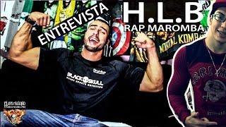 ENTREVISTA:  HLB - Rap Maromba -  NOVA GERAÇÃO