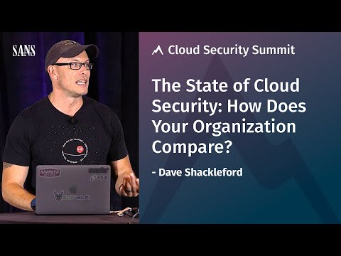 The State of Cloud Security: How Does Your Organization Compare? | SANS Cloud Security Summit 2019