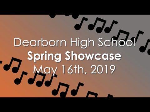 Dearborn High School Spring Showcase | May 16th, 2019