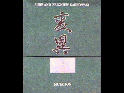 Aube And Zbigniew Karkowski - Mutation