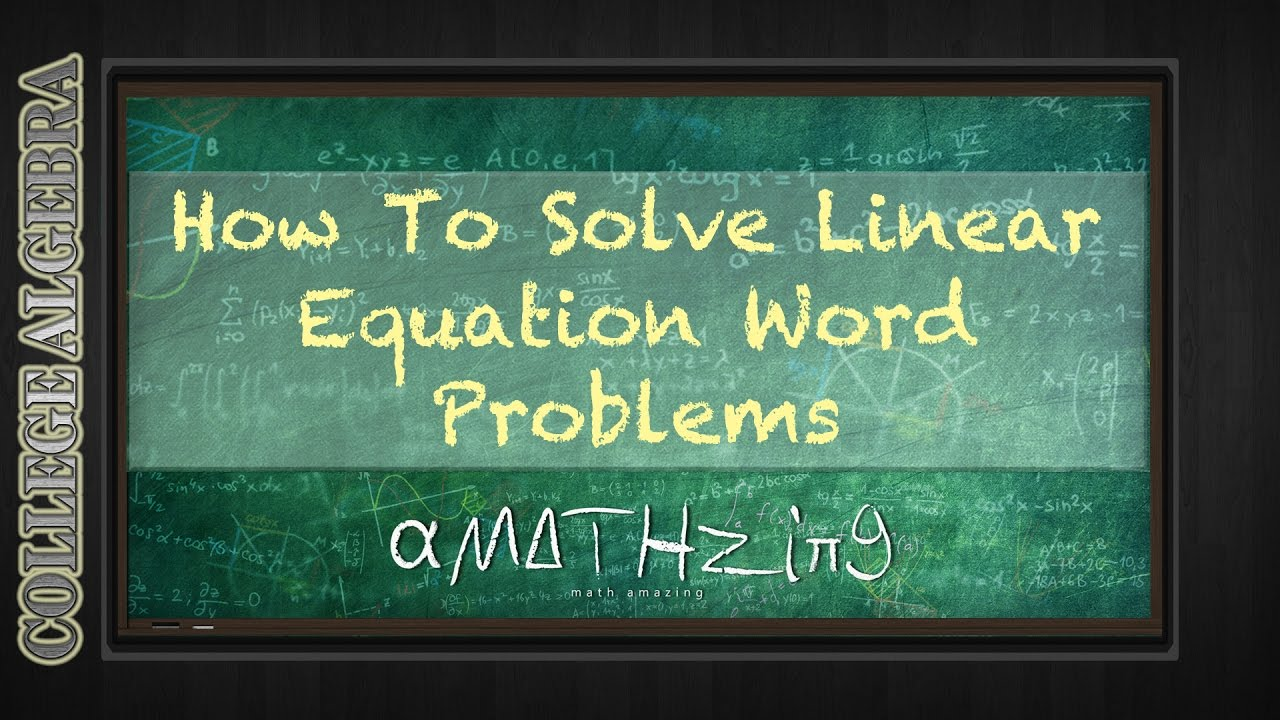 solving applied word problems college algebra linear equations solving applied word problems college algebra linear equations