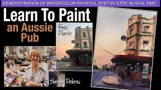Learn to Paint! an Aussie Pub. Real time watercolour demonstration, step-by-step, commentary.