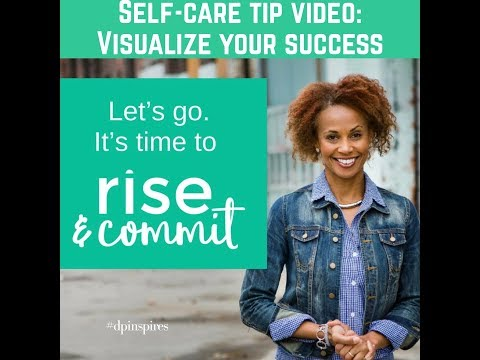 Visualize Yourself Succeeding - Self-Care tip by #dpinspires