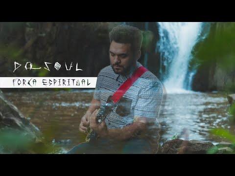 Da Soul – Força Espiritual (Official Music Video)