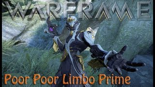 Warframe - Poor Poor Limbo Prime