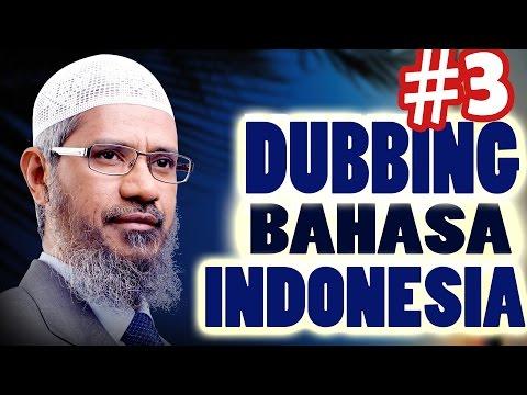 Dr ZAKIR NAIK DUBBING BAHASA INDONESIA (3)