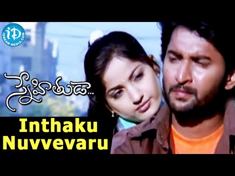 Snehituda Movie Songs - Inthaku Nuvvevaru Video Song - Nani | Maadhavi Latha || Sivaram Shankar