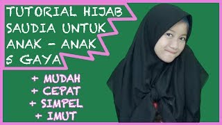 5 Gaya Hijab Saudia Untuk Anak - Anak Simple and Cute #NMY Hijab Tutorials