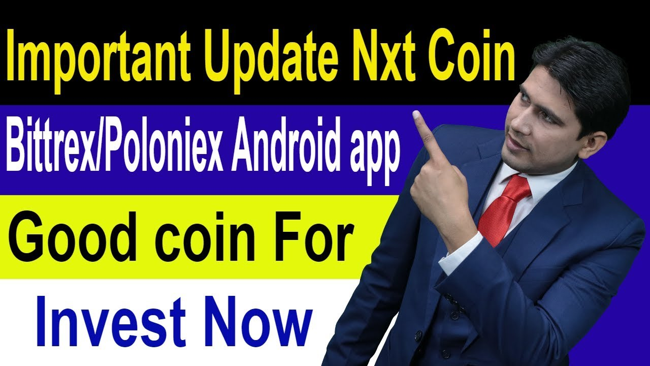 Important Update Nxt Coin And Bittrex/Poloniex android app