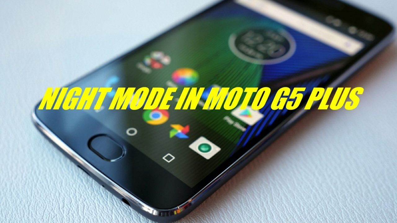 How to enable night mode in Moto g5 plus