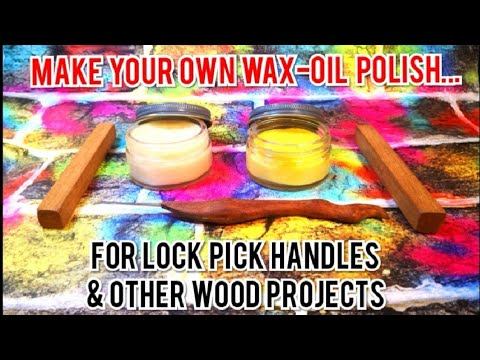 D.I.Y: How To Make Your Own Wax-Oil Polish (For Lock Pick Handles & Other Wood Projects)