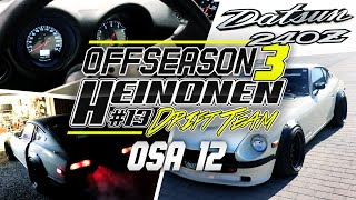 Heinonen Drift Team OFFSEASON 3: 12 #DATSUN240Z