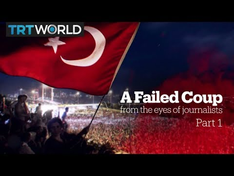 A Failed Coup: From the eyes of journalists​ (Part 1)