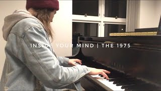 The 1975 - Inside Your Mind (piano cover)