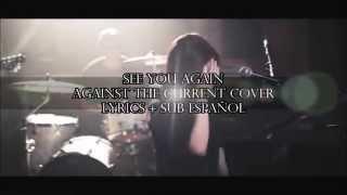 See You Again - Against The Current Cover lyrics + sub español