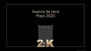 Avance de obra Zona 24K - Mayo 2020