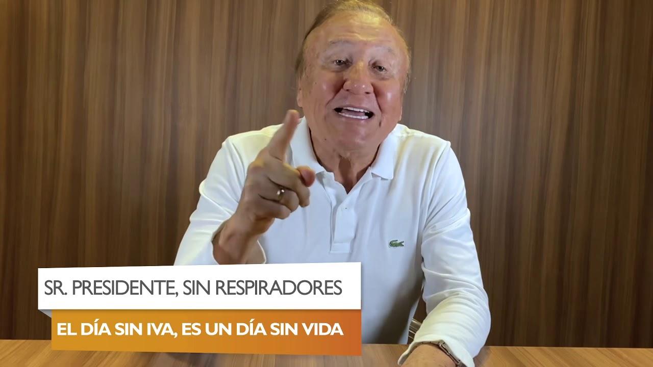 SR. PRESIDENTE, SIN RESPIRADORES EL DÍA SIN IVA, ES UN DÍA SIN VIDA