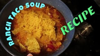 RANCH TACO SOUP *CROCKPOT OR STOVE TOP RECIPE*