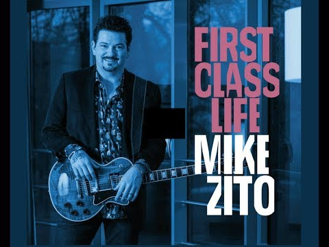 MIKE ZITO ★ FIRST CLASS LIFE