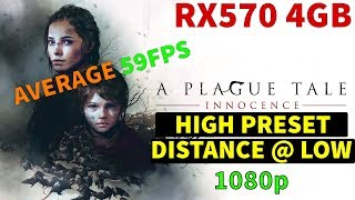 A Plague Tale: Innocence - HIGH PRESET w/ Draw Distance LOW - 60FPS Average - RX570 4GB - BENCHMARK