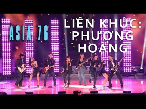 «ASIA 76» LK Phượng Hoàng - Nguyên Khang, Quốc Khanh, Đoàn Phi, Mai Thanh Sơn, Y Phương, Diễm Liên