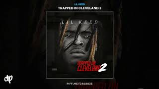 Lil Keed -  Millions & Billions [Trapped In Cleveland 2]