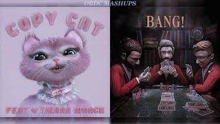 Copy Cat x BANG! (Mixed Mashup) Melanie Martinez & AJR ft. Tierra Whack