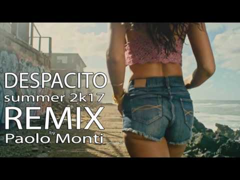 Luis Fonsi - Despacito ft  Daddy Yankee - 2K17 Summer REMIX by Paolo Monti