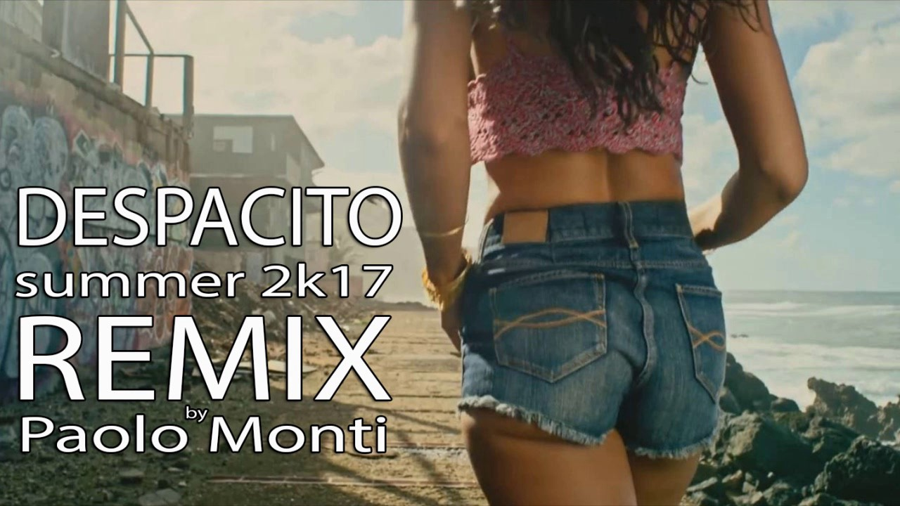 Luis Fonsi Despacito ft Daddy Yankee 2K17 Summer REMIX by