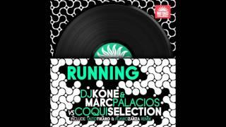 DJ Kone, Marc Palacios,  Coqui Selection - Running - Taito Tikaro & Flavio Zarza Remix