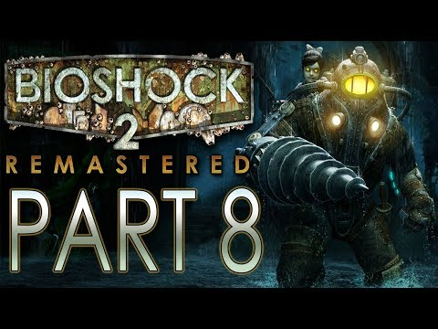 """BioShock 2 (Remastered) - Let's Play - Part 8 - """"Outer Persephone"""" 