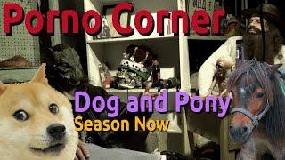 Porno Corner - A Dog and Pony