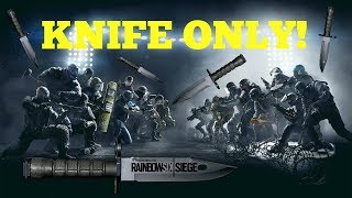 knife only challenge rainbow six siege funny moments