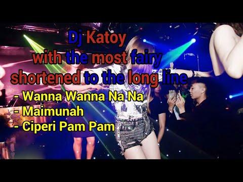 MANTAP Abiss!!! Dj Katoy ( Wanna Wanna Na Na - Maimunah - Ciperi Pam Pam )
