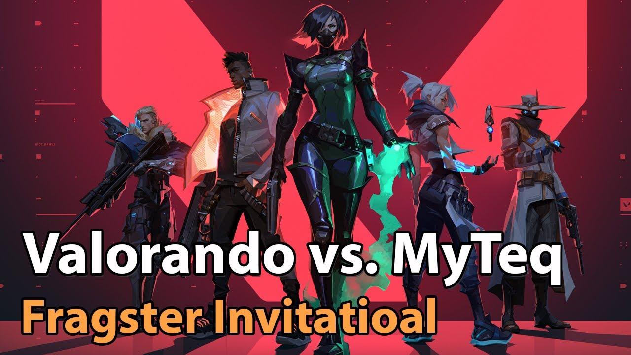 ► Valorant Esports: Valorando vs. MyTeq - Fragster 2000 EUR Invitational